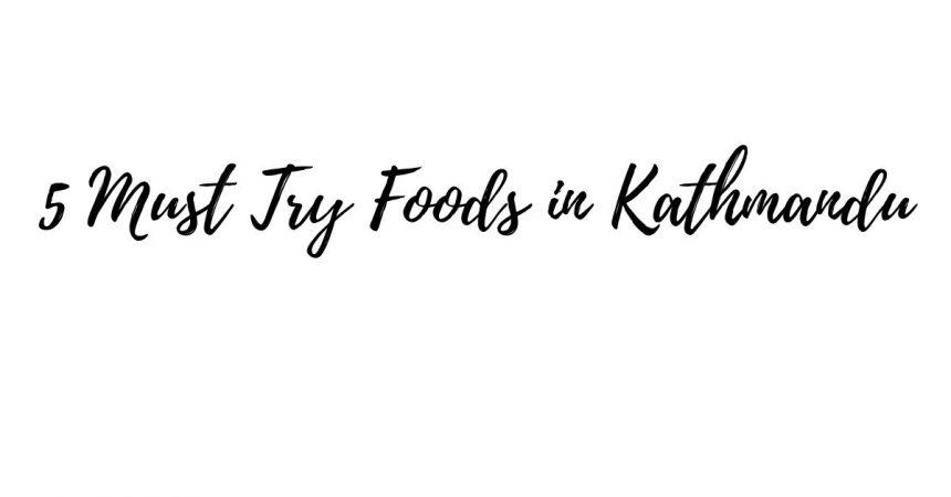 Must Try Foods in Kathmandu