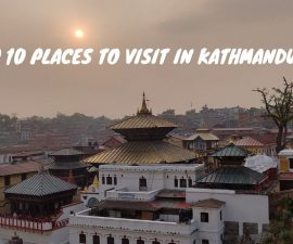Top 10 places to visit in Kathmandu