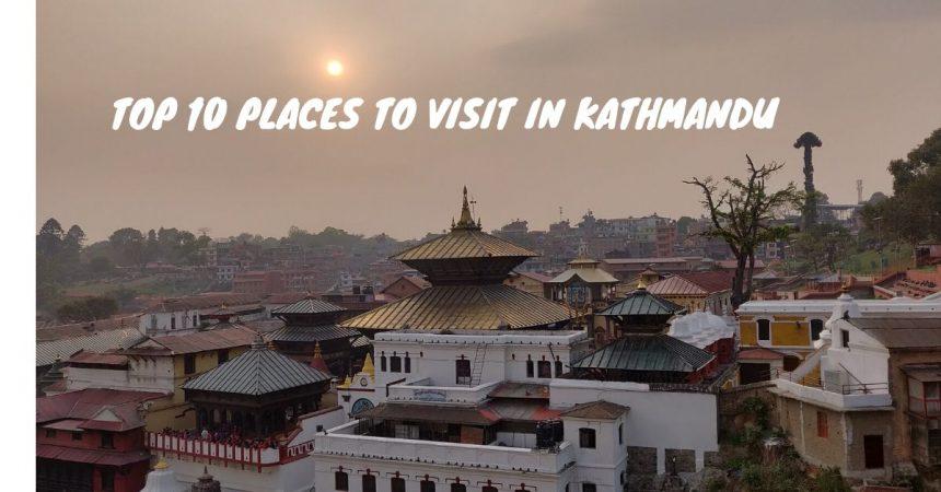 Top 10 places to visit in Kathmandu