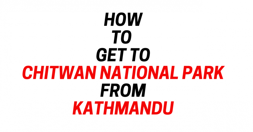 How to get to chitwan national park from kathmandu