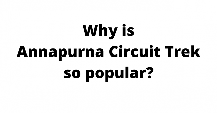Why is Annapurna Circuit Trek so popular